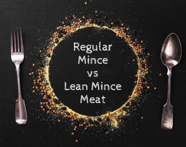 Regular mince meat vs lean mince meat
