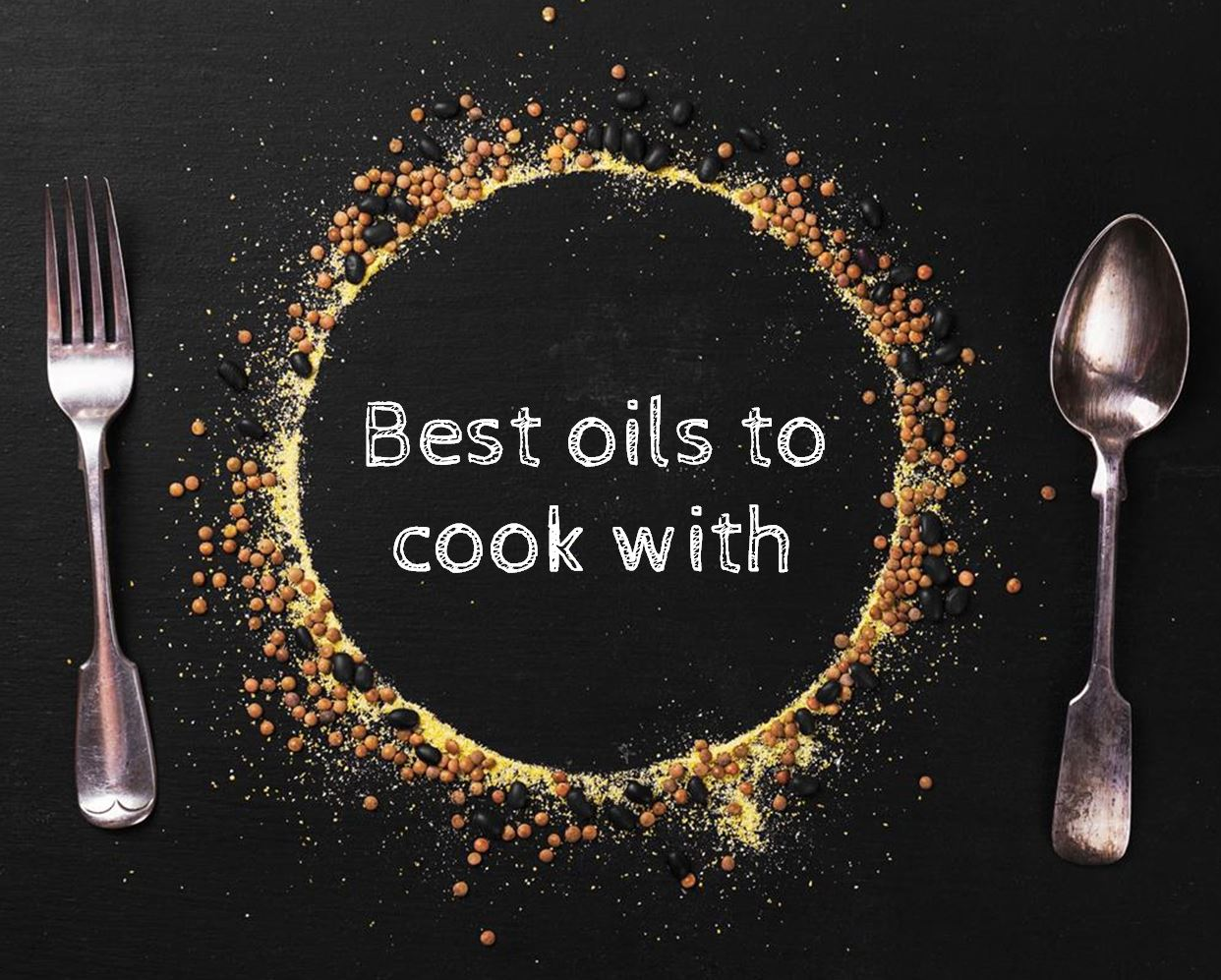 The best oils to cook with