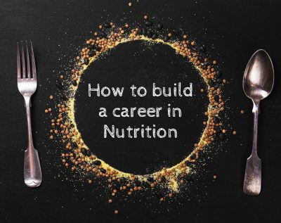 How to build a career in nutrition